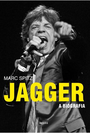 Jagger - a Biografia - Spitz,Marc   Hoshan.org
