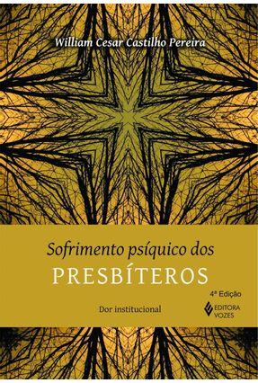 Sofrimento Psíquico Dos Presbíteros - Dor Institucional - Pereira,William Cesar Castilho pdf epub