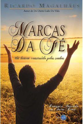 Edição antiga - Marcas da Fé - Um Homem Construído Pelos Sonhos - Magalhães,Ricardo | Hoshan.org