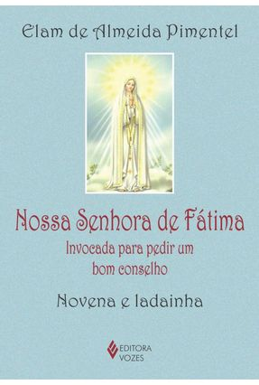 Nossa Senhora De Fátima - Invocada Para Pedir Um Bom Conselho - Novena e Ladainha - Pimentel,Elam de Almeida   Tagrny.org