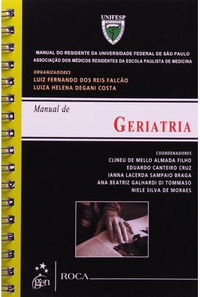 Manual de Geriatria - Manual do Residente da Universidade Federal de São Paulo - Falcão,Luiz Fernando dos Reis Costa,Luiza Helena Degani | Hoshan.org