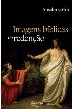 Imagens Bíblicas de Redenção - Grün,Anselm pdf epub