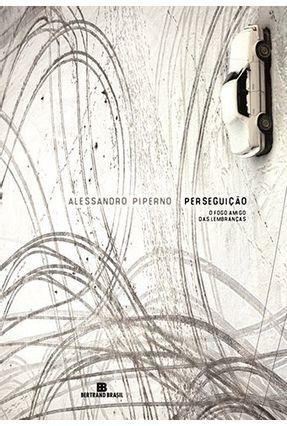 Perseguicão - o Fogo Amigo Das Lembranças - Piperno,Alessandro | Hoshan.org