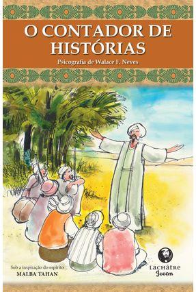 O Contador de Histórias - 2ª Ed. 2012 - Neves,Walace F. | Tagrny.org