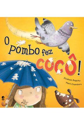 O Pombo Fez Cocô ! - Baguley,Elizabeth Chambers,Mark | Nisrs.org