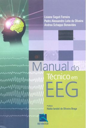 Manual do Técnico Em Eeg - Bonavides,Andrea Schappo Ferreira,Lisiane Seguti Oliveira,Pedro Alessandro Leite de | Tagrny.org