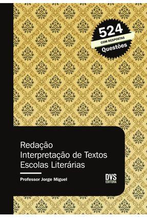 Redação , Interpretação de Textos e Escolas Literárias - Miguel,Jorge pdf epub