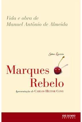 Vida e Obra de Manuel Antônio de Almeida - 3ª Ed. 2012 - Série Sabor Literário - Rebelo,Marques | Hoshan.org