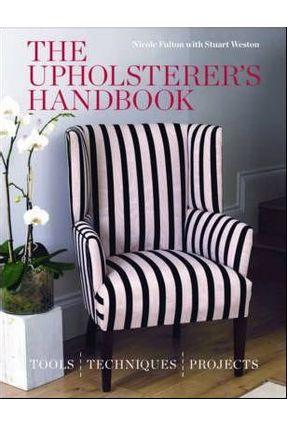 The Upholsterer's Handbook - Fulton,Nicole Weston,Stuart | Hoshan.org