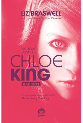 As Nove Vidas de Chloe King - Vol. 1 Banidos - Braswell,Liz   Hoshan.org
