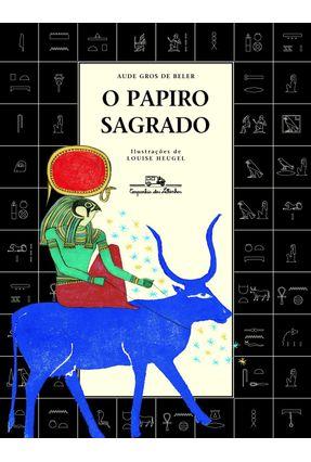 O Papiro Sagrado - Beler,Aude Gros de | Hoshan.org