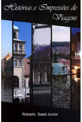 Histórias e Impressões de Viagens - Junior,Roberto Saad pdf epub