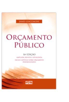 Orçamento Público - 16ª Ed. 2012 - Giacomoni,James | Tagrny.org