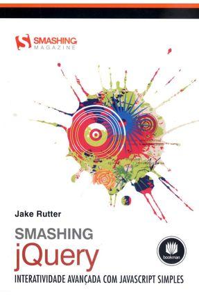 Edição antiga - Smashing Jquery - Interatividade Avançada Com Javascript Simples - Rutter, Jake   Hoshan.org