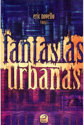 Edição antiga - Fantasias Urbanas - Novello,Eric pdf epub