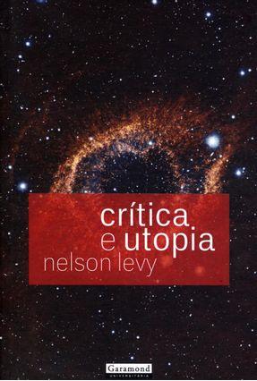 Crítica e Utopia - Levy,Nelson   Hoshan.org