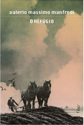 O Refúgio - Manfredi,Valerio Massimo | Hoshan.org