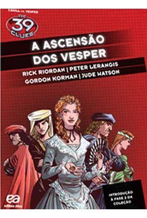A Ascensão Dos Vesper - Col. The 39 Clues - Riordan,Rick Korman,Gordon Lerangis,Peter | Hoshan.org