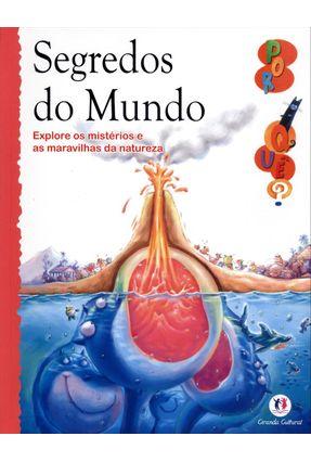 Segredos do Mundo - Col. Por Quê? - Editora Ciranda Cultural | Nisrs.org