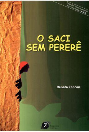O Saci Sem Pererê - Zancan,Renata | Tagrny.org