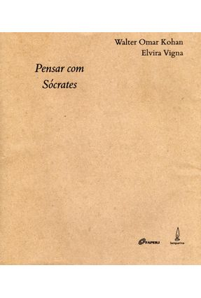 Pensar Com Sócrates - Kohan, Walter Omar pdf epub