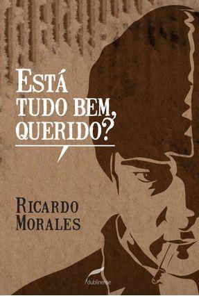 Está Tudo Bem, Querido? - Morales,Ricardo pdf epub