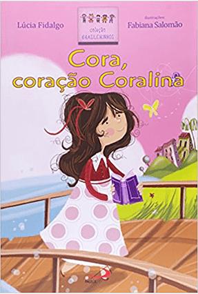Cora, Coração Coralina - Col. Brasileirinhos - Fidalgo,Lucia | Nisrs.org