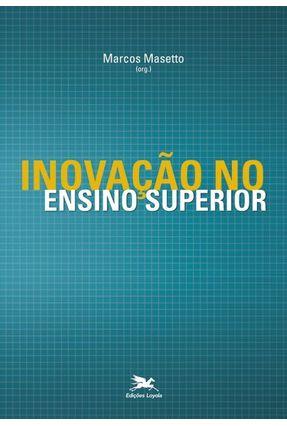 Inovação No Ensino Superior - Masetto,Marcos Tarciso   Hoshan.org