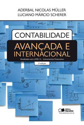 Contabilidade Avançada e Internacional - 3ª Ed. 2012 - Muller,Aderbal Nicolas Scherer,Luciano Márcio | Tagrny.org