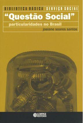 questão Social - Particularidades No Brasil - Bi - Santos,Josiane Soares | Hoshan.org