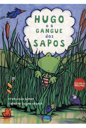 Hugo e a Gangue Dos Sapos - Simon,Francesca Jayne Church,Caroline   Nisrs.org