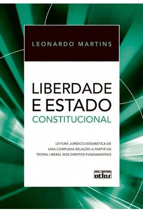Liberdade e Estado Constitucional - Martins,Leonardo   Hoshan.org