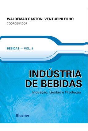 Indústria de Bebidas - Bebidas - Vol.3 - Venturini Filho,Waldemar Gastoni | Hoshan.org