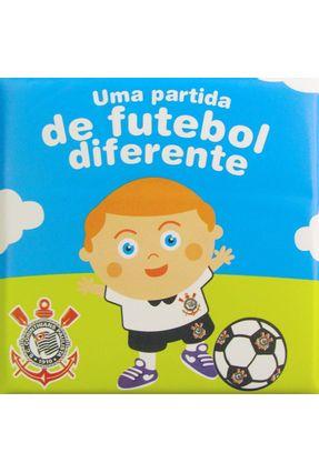 Corinthians - Col. Uma Partida de Futebol Diferente - Editora,Zada | Hoshan.org
