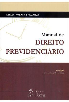 Edição antiga - Manual de Direito Previdenciário - 8ª Ed. 2012 - Bragança,Kerlly Huback | Hoshan.org