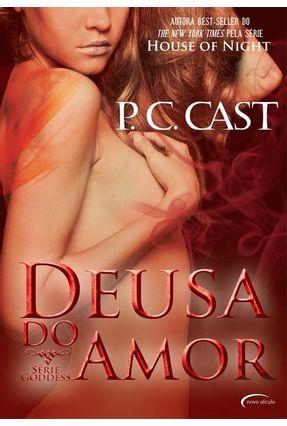 Deusa do Amor - Série Goddess - Cast,P. C.   Tagrny.org