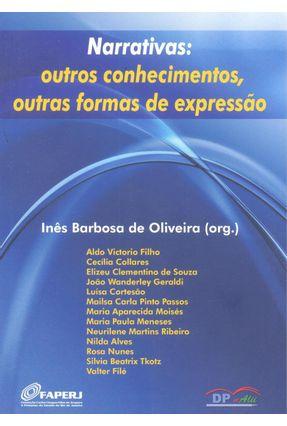 Narrativas - Outros Conhecimentos, Outras Formas de Expressão - Oliveira,Ines Barbosa de | Tagrny.org