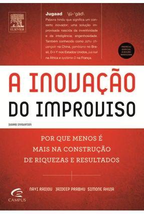 A Inovação do Improviso - Radjou,Navi Prabhu,Dr. Jaideep Ahuja,Dra. Simone   Tagrny.org