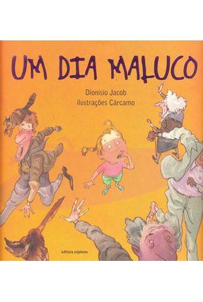 Um Dia Maluco - Jacob,Dionisio | Hoshan.org