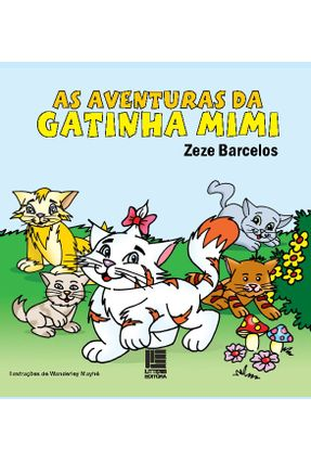 As Aventuras da Gatinha Mimi - Barcelos,Zeze | Tagrny.org