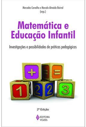 Matemática e Educação Infantil - Investigações e Possibilidades de Práticas Pedagógicas - Carvalho,Mercedes pdf epub