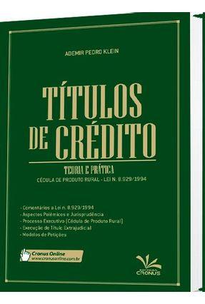 Títulos de Crédito - Teoria e Prática - Klein,Ademir Pedro   Hoshan.org