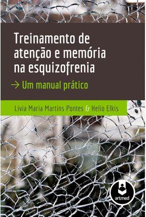 Treinamento de Atenção e Memória na Esquizofrenia - Um Manual Prático - Hélio,Elkis Pontes,Livia Maria Martins pdf epub