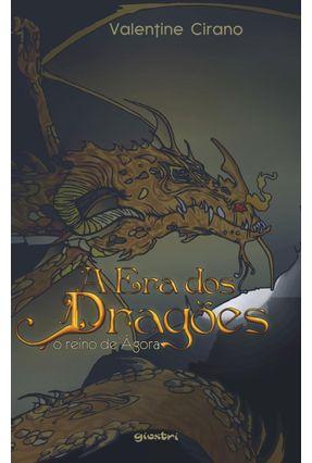 A Era Dos Dragões - o Reino de Ágora - Cirano,Valentine pdf epub
