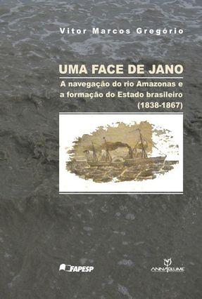 Uma Face de Jano - a Navegação do Rio Amazonas - Gregório,Vitor Marcos | Tagrny.org