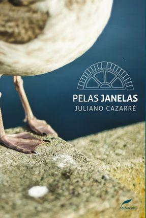 Edição antiga - Pelas Janelas - Cazarré,Juliano pdf epub