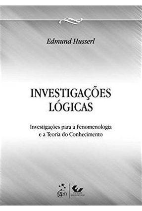 Investigações Lógicas - Fenomenologia e Teoria do Conhecimento - Husserl,Edmund pdf epub