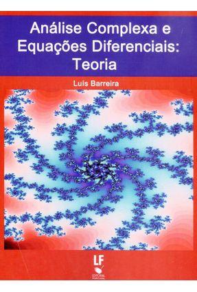 Análise Complexa e Equações Diferenciais - Teorias - Barreira,Luis | Tagrny.org