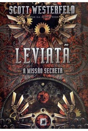 Leviatã - a Missão Secreta - Westerfeld,Scott | Tagrny.org