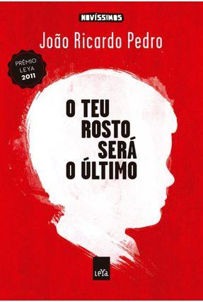 O Teu Rosto Será o Último - Col. Novíssimos - Pedro,João Ricardo pdf epub